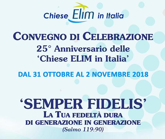 CONVEGNO DI CELEBRAZIONE 25° Anniversario delle 'Chiese ELIM in Italia' – 31 Ottobre-2 Novembre 2018, Caserta